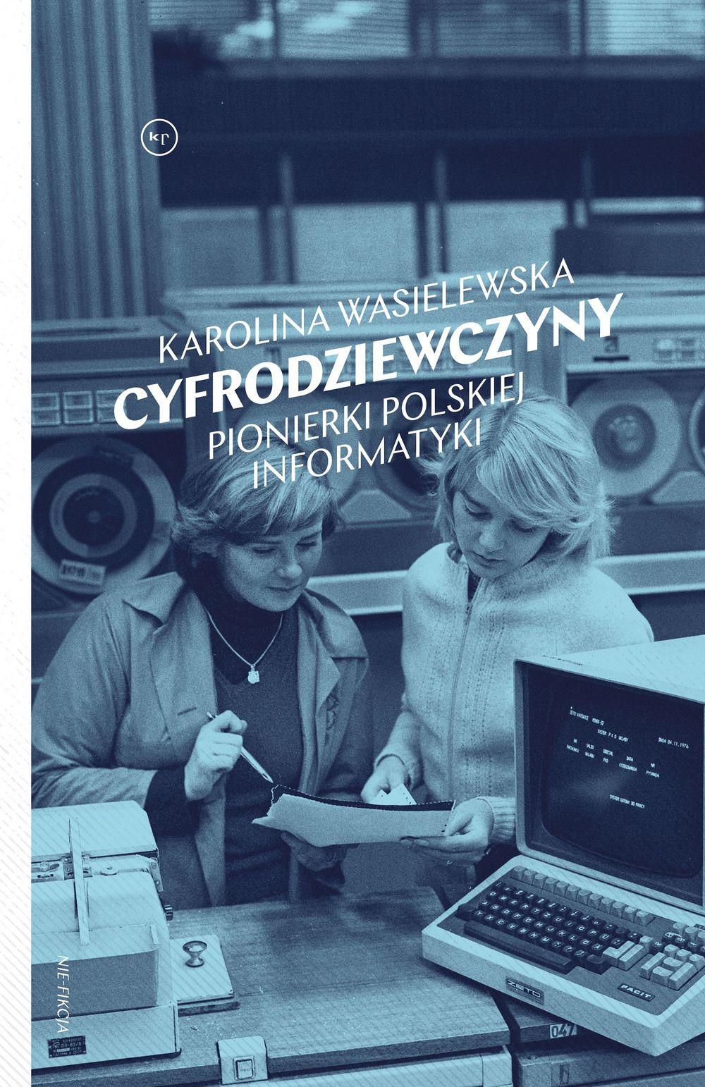 Cyfrodziewczyny. Pionierki polskiej informatyki