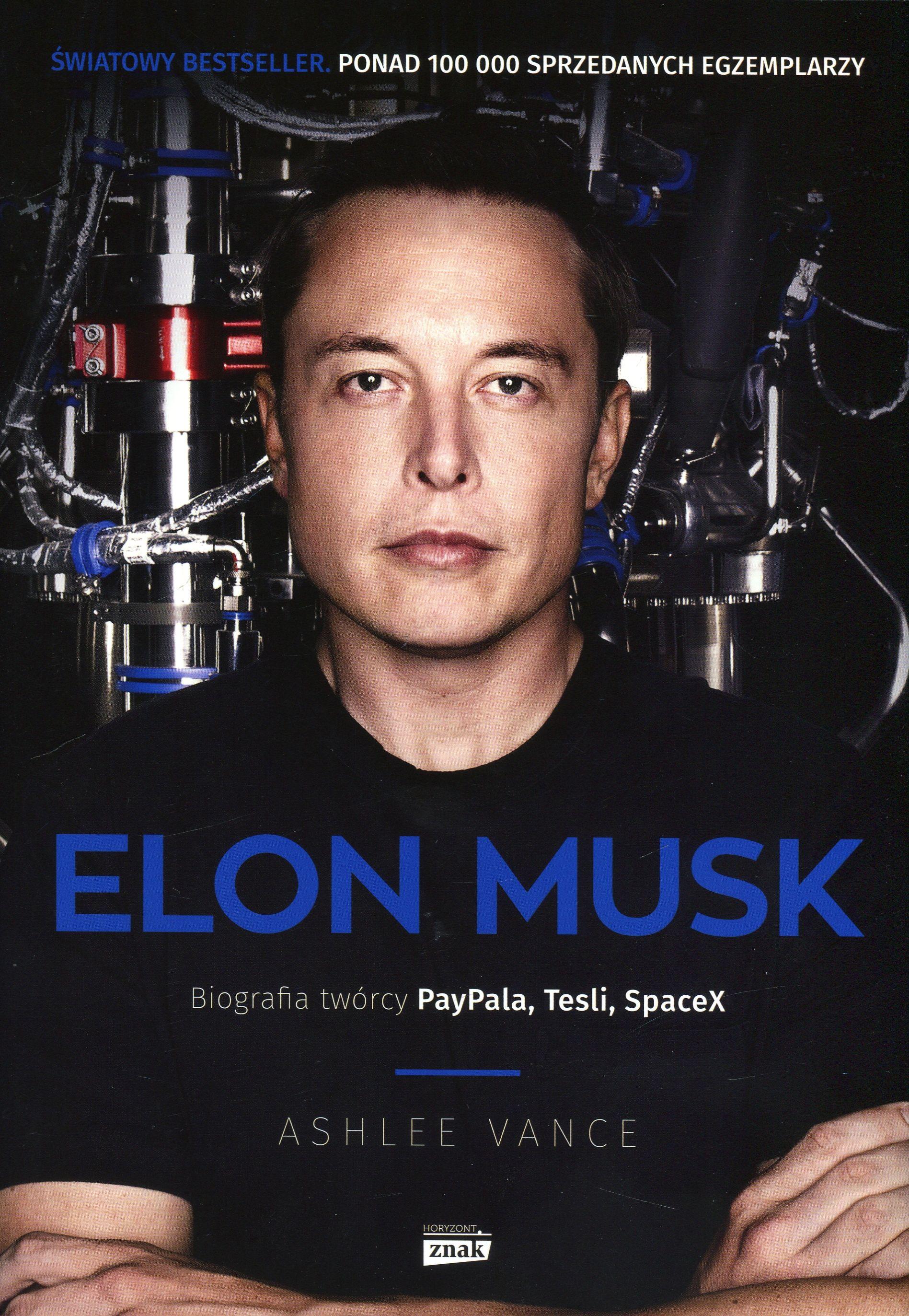 Elon Musk. Biografia twórcy PayPala, Tesli, SpaceX