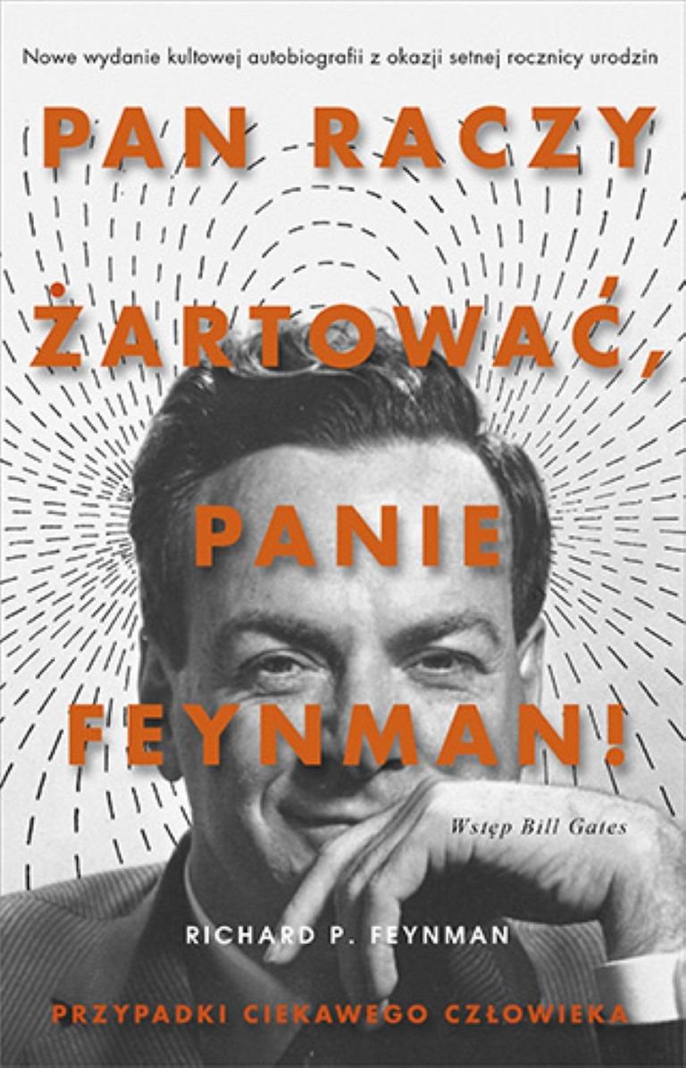 Pan raczy żartować, panie Feynman!. Przypadki ciekawego człowieka